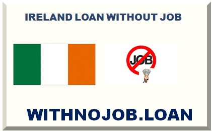 IRELAND LOAN FOR UNEMPLOYED